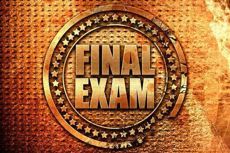 final exam, 3D rendering, grunge metal text