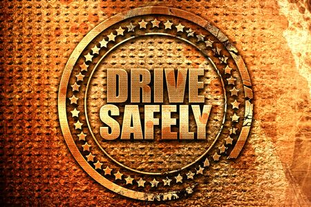drive safely, 3D rendering, grunge metal text