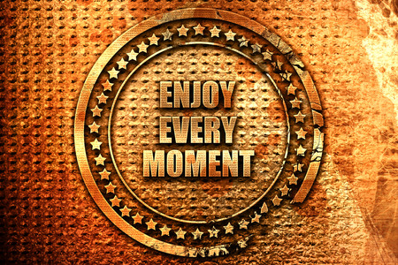 enjoy every moment, 3D rendering, grunge metal text