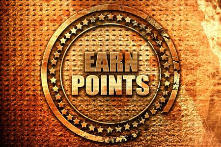 earn points, 3D rendering, grunge metal text