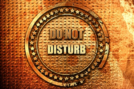 Do not disturb sign for a hotel room, 3D rendering, grunge metal text