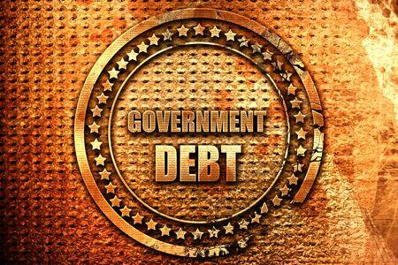 government debt, 3D rendering, grunge metal text
