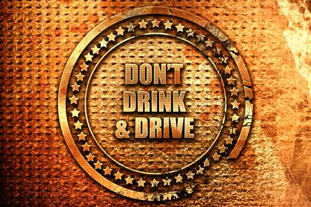 dont drink and drive, 3D rendering, grunge metal text Stock Photo