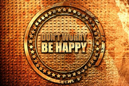 do not worry be happy, 3D rendering, grunge metal text