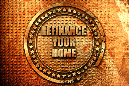 refinance your home, 3D rendering, grunge metal text Stock Photo