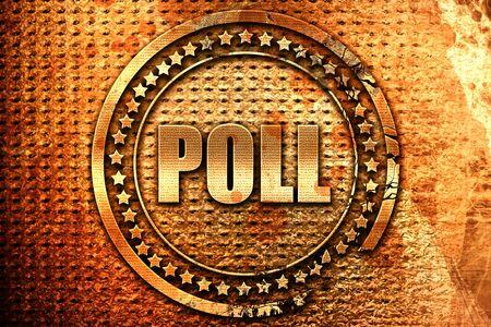 poll, 3D rendering, grunge metal text