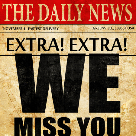 we miss you, newspaper article text Stock Photo