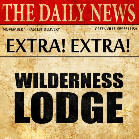 ski lodge: wilderness lodge, newspaper article text Stock Photo