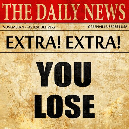 you lose, newspaper article text