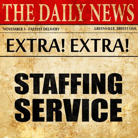staffing: staffing service, newspaper article text