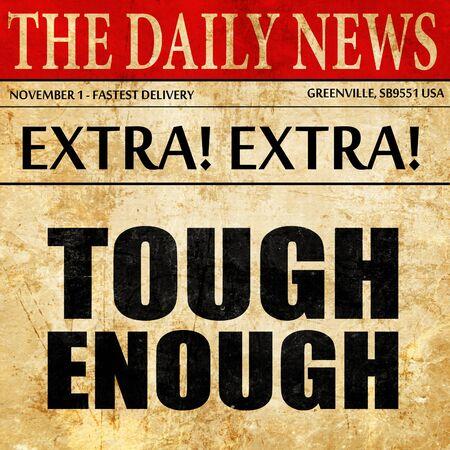 tough: tough enough, newspaper article text
