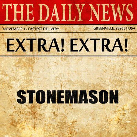 stonemason: stonemason, newspaper article text Stock Photo