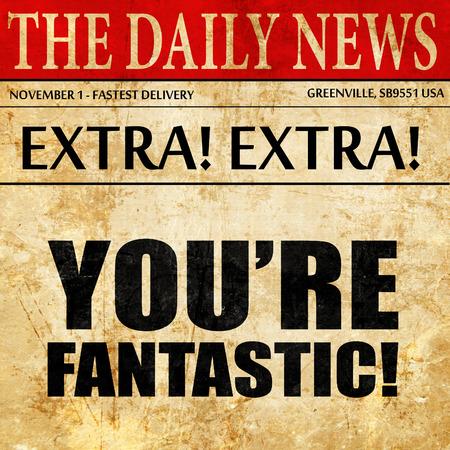 너는 환상적이다, 신문 기사 텍스트