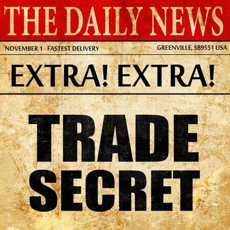 trade secret: trade secret, newspaper article text Stock Photo