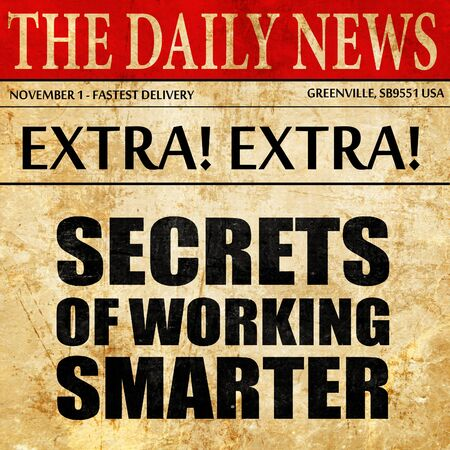 maximization: secrects of working smarter, newspaper article text