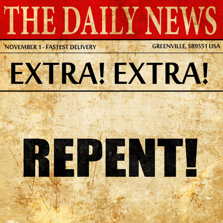 repent: repent, newspaper article text Stock Photo