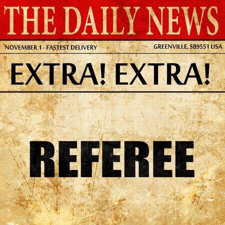 arbitro: árbitro, artículo de prensa de texto Foto de archivo