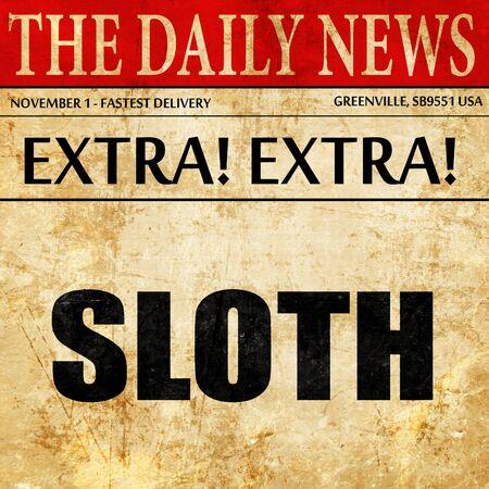 sloth: sloth, newspaper article text Foto de archivo