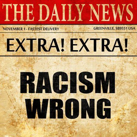 racismo: racismo mal, artículo de prensa de texto