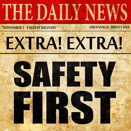 safety first: safety first, newspaper article text Stock Photo