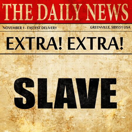 enslaved: slave, newspaper article text