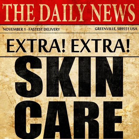 admiring: skin care, newspaper article text