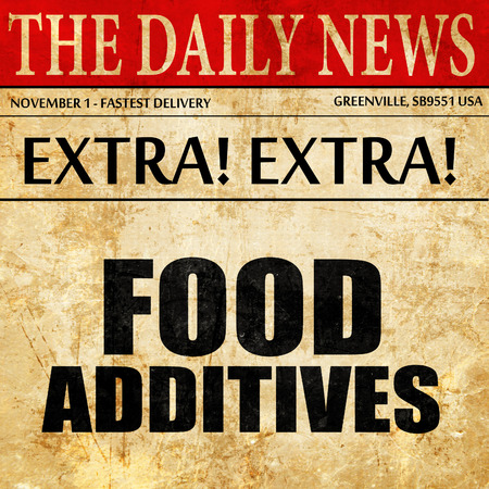 food additives: food additives, newspaper article text