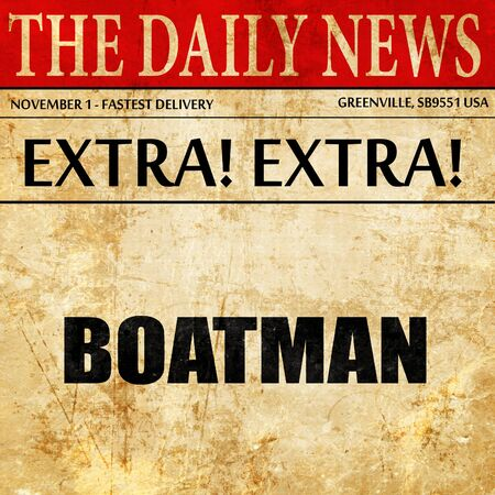 boatman: boatman, newspaper article text