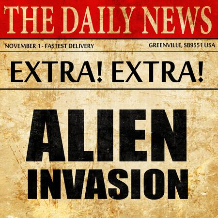 invasion: alien invasion, newspaper article text Stock Photo