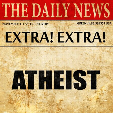 agnosticism: atheist, newspaper article text Stock Photo