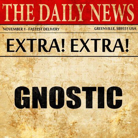 gnostic: gnostic, newspaper article text