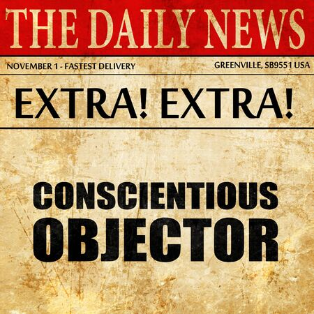 conscientious: conscientious objector, newspaper article text