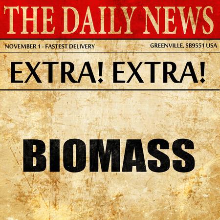 biomasa: biomasa, artículo de prensa de texto Foto de archivo