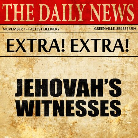 witnesses: jehovahs witnesses, newspaper article text Stock Photo