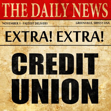credit union: credit union, newspaper article text Stock Photo