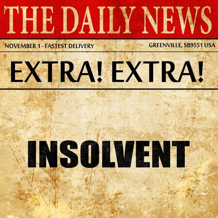 insolvent: insolvent, newspaper article text Stock Photo