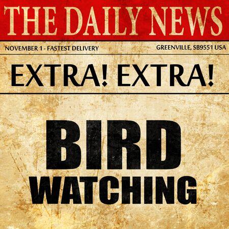 bird watcher: bird watching, newspaper article text