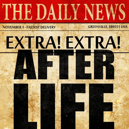 afterlife: afterlife, newspaper article text Stock Photo