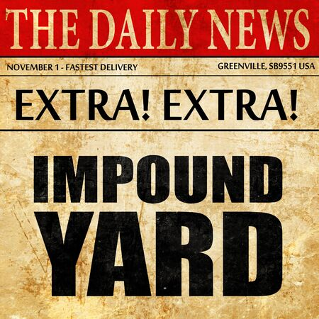 confiscated: impound yard, newspaper article text