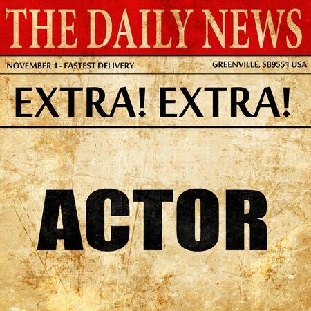 actor: actor, newspaper article text