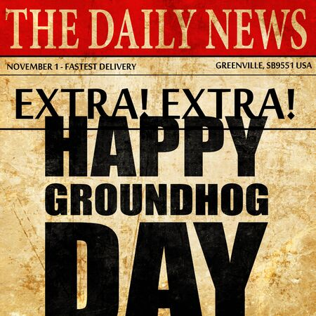 forecaster: happy groundhog day, newspaper article text Stock Photo