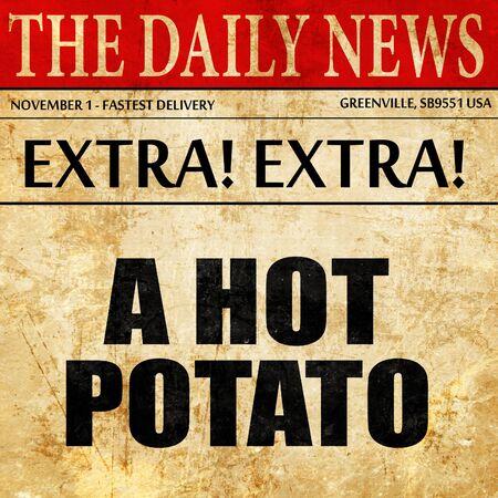 a hot potato, newspaper article text Фото со стока