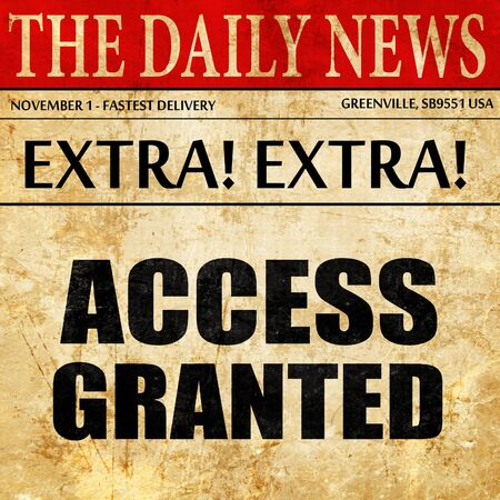 granted: access granted, newspaper article text Stock Photo