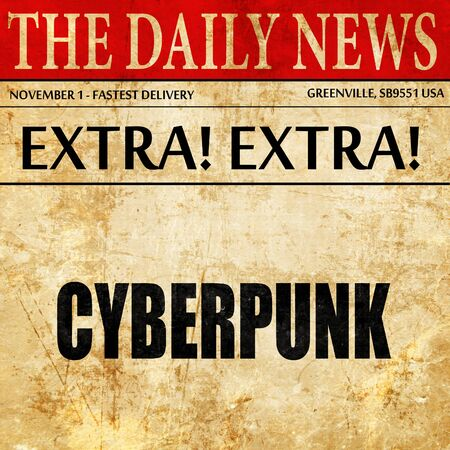 cyberpunk: cyberpunk, newspaper article text