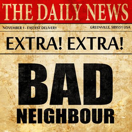 bad neighbour, newspaper article text Фото со стока