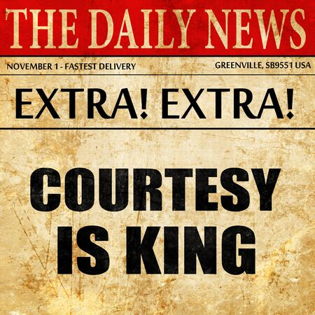 a courtesy: courtesy is king, newspaper article text Stock Photo