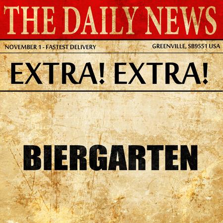 biergarten: biergarten, newspaper article text