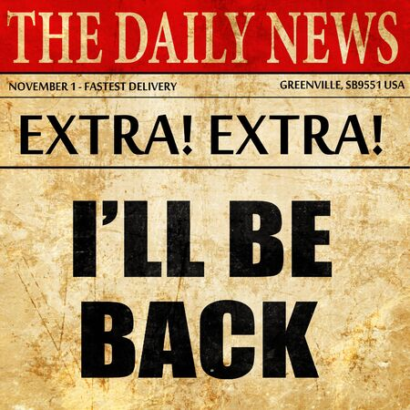 ill be back, newspaper article text Stock Photo