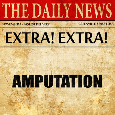 amputation: amputation, newspaper article text