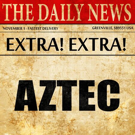 conquered: aztec, newspaper article text
